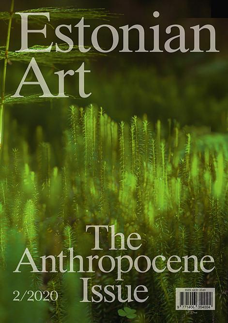 "Estonian Art 2020 ""The Anthropocene Issue"""