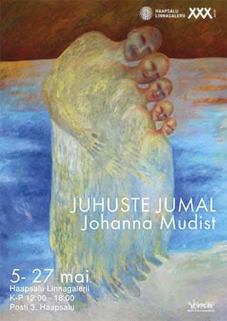 """Johanna Mudisti näitus  """"Juhuste Jumal"""""""