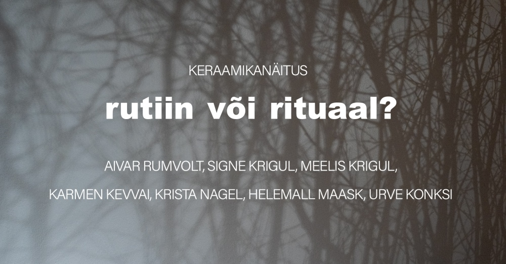 """Exhibition of ceramic artists from South-Eastern Estonia """"Routine or Ritual?"""""""