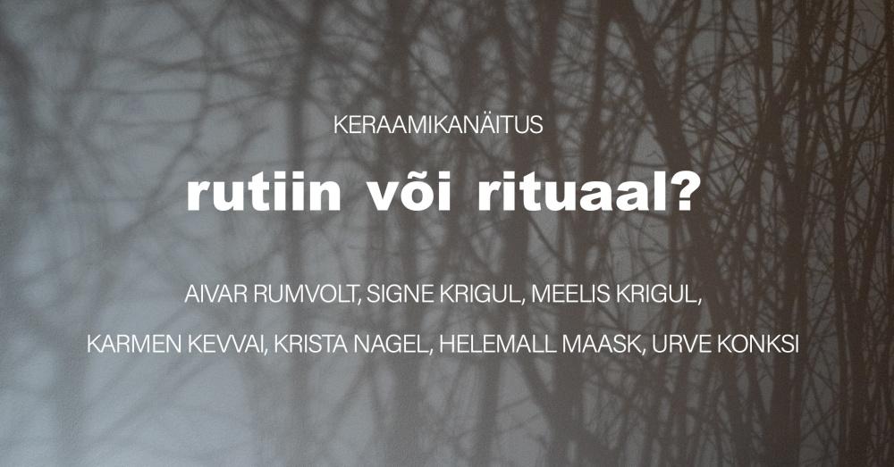 """Kagu-Eesti keraamikute ühisnäitus """"Rutiin või rituaal?"""""""