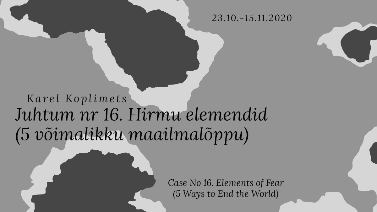 """Koplimets's solo exhibition """"Case No. 16. Elements of Fear (5 Ways to End the World)"""""""