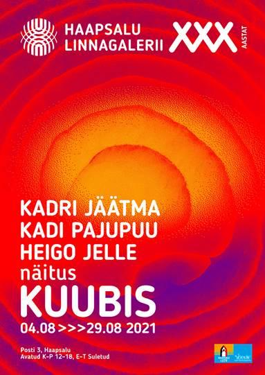 "Kadri Jäätma, Kadi Pajupuu ja Heigo Jelle näitus ""Kuubis"""