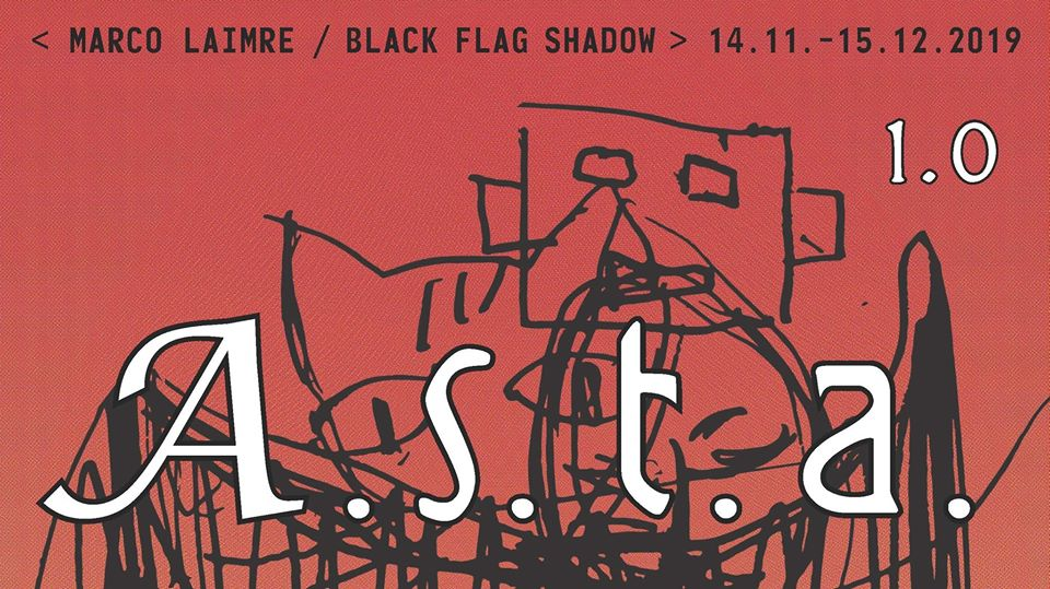"Marco Laimre's exhibition ""A.S.T.A. 1.0 / Black Flag Shadow"""