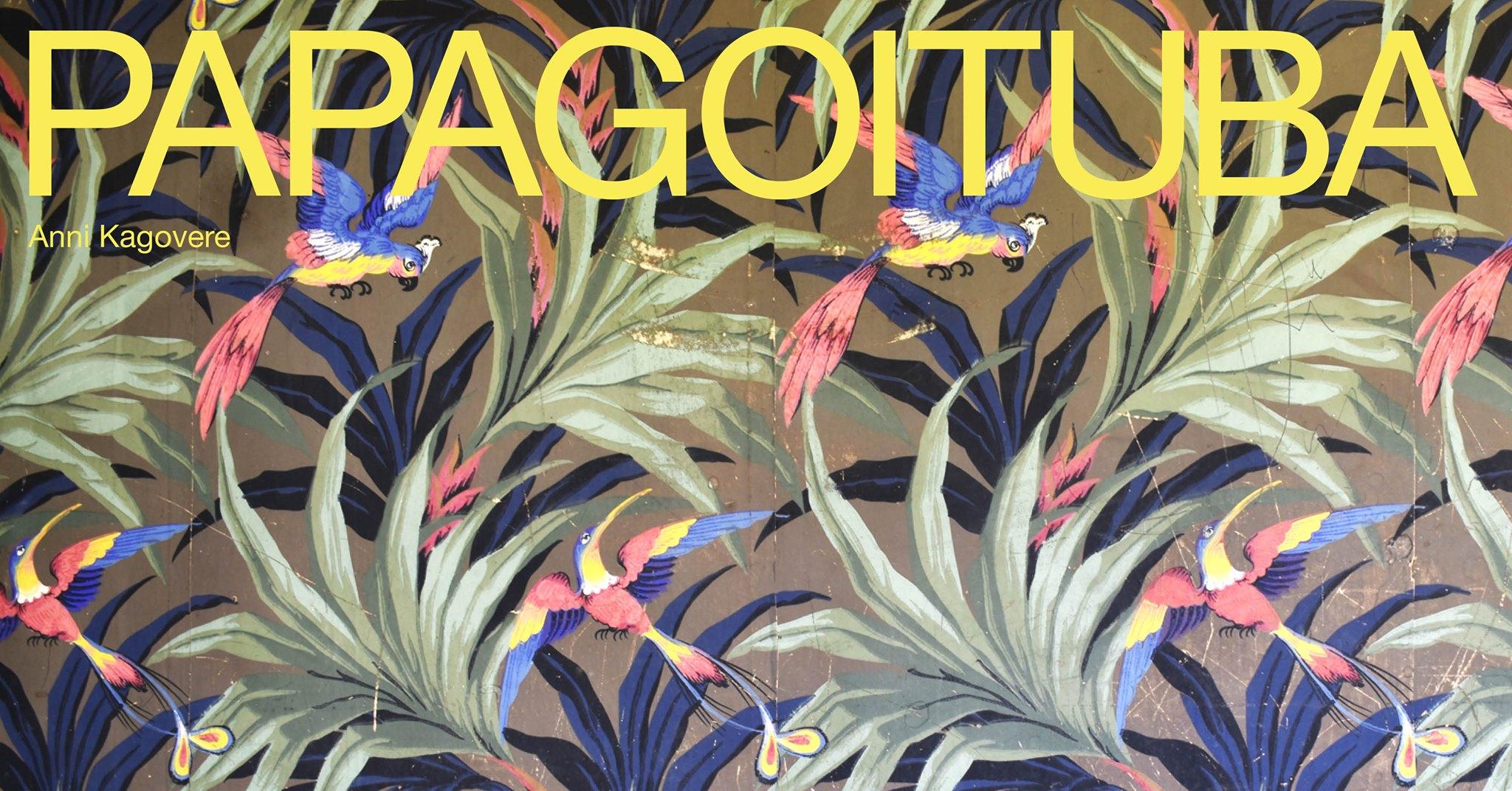 """Anni Kagovere Näitus """"Papagoituba"""""""